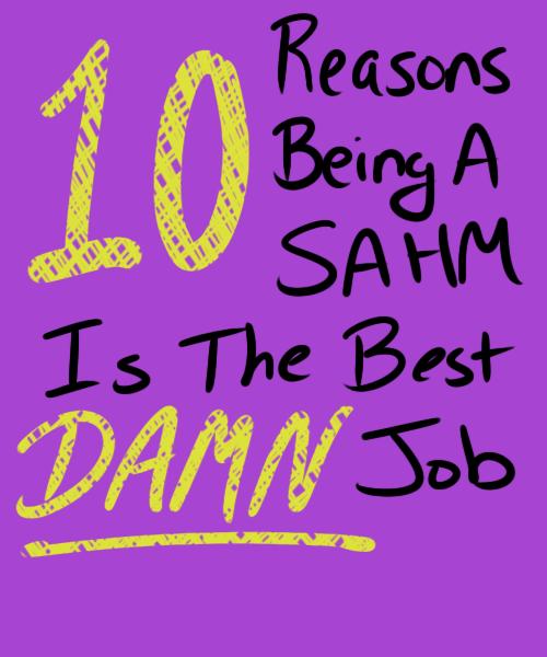 10reasonsSAHM