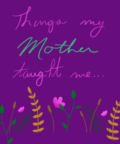 ThingMyMotherTaughtMe